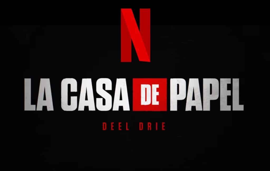 Deel 3 van Spaanse Netflix serie La Casa de Papel op 19 juli te zien