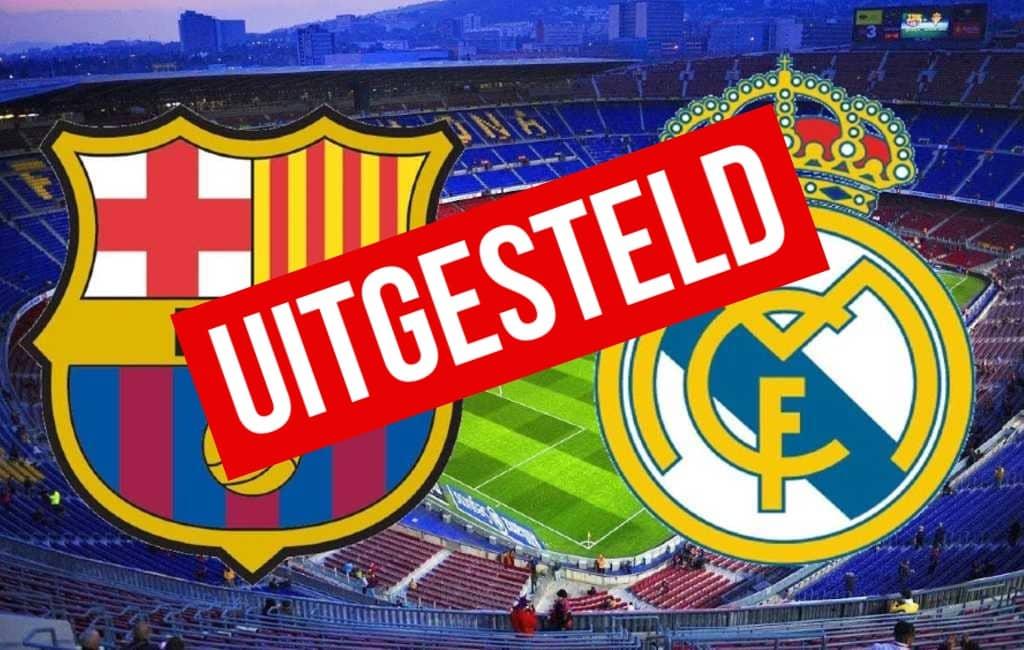 El Clásico tussen Madrid en Barcelona uitgesteld
