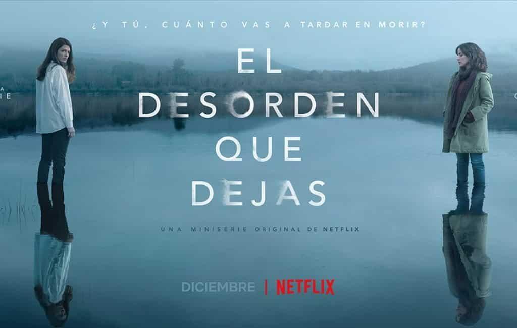 Nieuwe Spaanse thrillerserie 'El desorden que dejas' vanaf 11 december op Netflix
