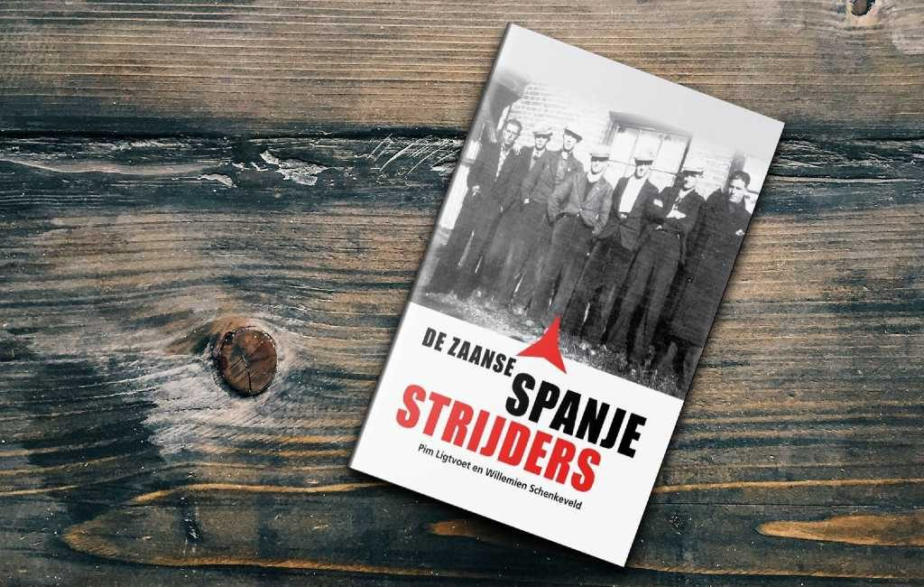 Nieuw boek: De Zaanse Spanjestrijders over Nederlanders en de Spaanse Burgeroorlog